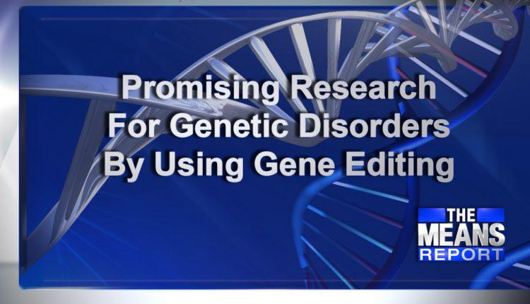 PromisingResearchForGeneticDisordersUsingGeneEditing.jpg